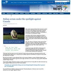 Italian scrum under the spotlight against Canada:Thursday 24 September 2015