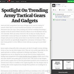 Spotlight On Trending Army Tactical Gears And Gadgets