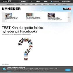 TEST Kan du spotte falske nyheder på Facebook?