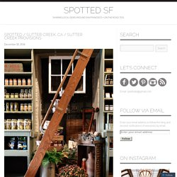 Spotted / Sutter Creek, CA / Sutter Creek Provisions