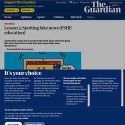 Lesson 5: Spotting fake news (PSHE education)