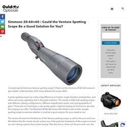 Simmons 20-60x60 : Could the Venture Spotting Scope Be a Good Solution for You? - Outdoor Opticals