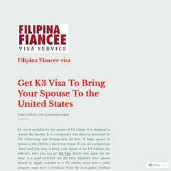 Get K3 Visa To Bring Your Spouse To the United States