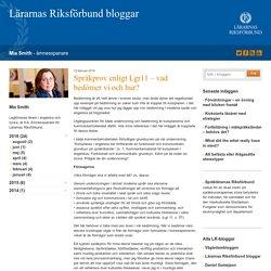 Språkprov enligt Lgr11 - vad bedömer vi och hur? - Mia Smith