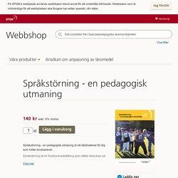 Språkstörning en pedagogisk utmaning - SPSM Webbshop