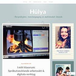 I mitt klassrum: Språkutvecklande arbetssätt & digitala verktyg – Hülya