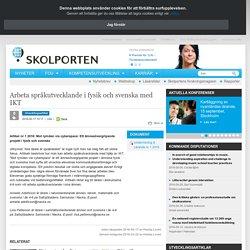 Arbeta språkutvecklande i fysik och svenska med IKT