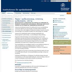 Master i språkvetenskap, inriktning språkdidaktik, 120 hp - Institutionen för språkdidaktik
