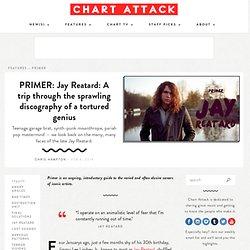 PRIMER: Jay Reatard: A trip through the sprawling discography of a tortured genius | Chart Attack