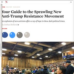 Your Guide to the Sprawling New Anti-Trump Resistance Movement