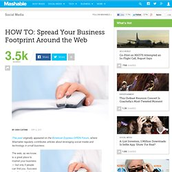 HOW TO: Spread Your Business Footprint Around the Web