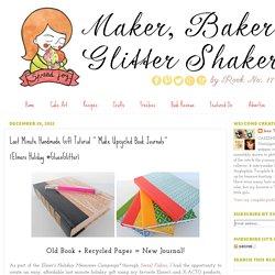 Last Minute Handmade Gift Tutorial ~ Make Upcycled Book Journals~(Elmers Holiday #GluenGlitter)