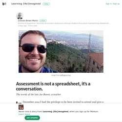 Assessment is not a spreadsheet, it's a conversation.