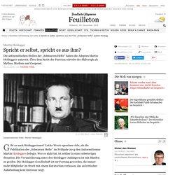 """Spricht er selbst, spricht es aus ihm? Die """"Schwarzen Hefte"""" spalten Heideggers Adepten"""