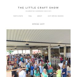Spring 2017 - The Little Craft Show