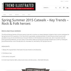 Spring Summer 2015 Catwalk – Key Trends – Rock & Folk heroes