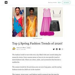 Top 5 Spring Fashion Trends of 2020! - Parhlo.com Official - Medium