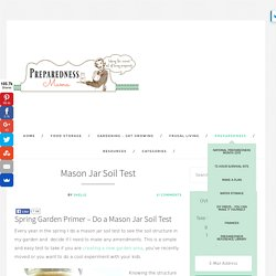 Mason Jar Soil Test - Spring Garden Primer, PreparednessMama.com
