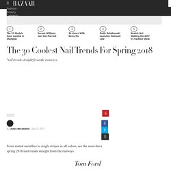 Spring 2018 Nails Trends - Nail Art And Nail Trends For Spring Summer 2018