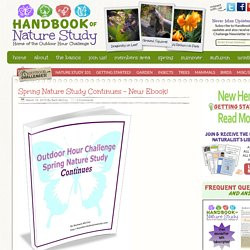 Spring Nature Study Continues – New Ebook!