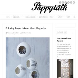 5 projets printaniers du magazine Ideas