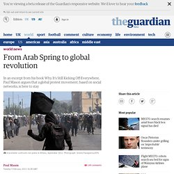 From Arab Spring to global revolution | Paul Mason | World news