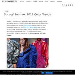 Spring/ Summer 2017 Color Trends