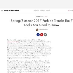 Spring/Summer 2017 Fashion Trends: The 7 Looks You Need to Know
