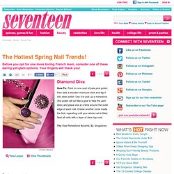Spring Nail Trends - DIY Nail Ideas
