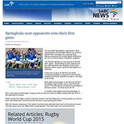 Springboks next opponents wins their first game:Sunday 20 September 2015