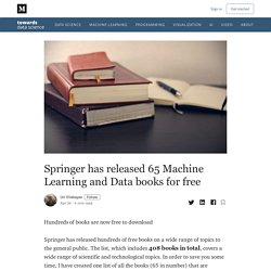 Springer has released 65 Machine Learning and Data books for free