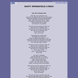 DUSTY SPRINGFIELD LYRICS - Son Of A Preacher Man