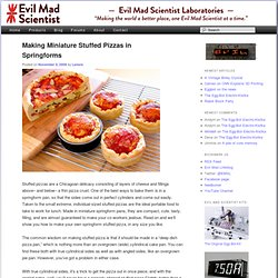 Making Miniature Stuffed Pizzas in Springforms - Evil Mad Scientist Laboratories - StumbleUpon
