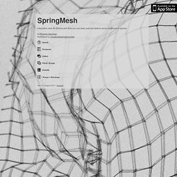 SpringMesh for iPhone and iPad - an interactive cloth you can twist, pull and deform using multitouch or gravity.