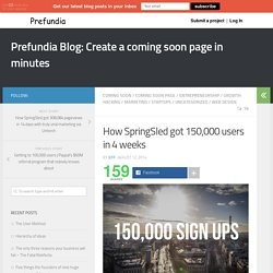 How SpringSled got 150,000 users in 4 weeks - Prefundia Blog: Create a coming soon page in minutes