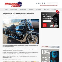 Billy Joel built Bruce Springsteen's Moto Guzzi - Motorbike Writer