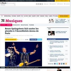Bruce Springsteen fait sauter les plombs à l'AccorHotels Arena de Paris