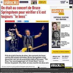 """On était au concert de Bruce Springsteen pour vérifier s'il est toujours """"le boss"""""""