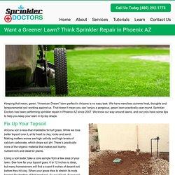 Want a Greener Lawn? Think Sprinkler Repair in Phoenix AZ - Sprinkler DoctorsSprinkler Doctors
