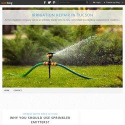 Why You Should Use Sprinkler Emitters? - Irrigation Repair in Tucson
