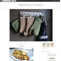 Sprinkles of Parsley: Biscotti