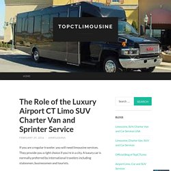 The Role of the Luxury Airport CT Limo SUV Charter Van and Sprinter Service