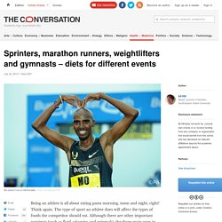 Sprinters, marathon runners, weightlifters and gymnasts – diets for different events