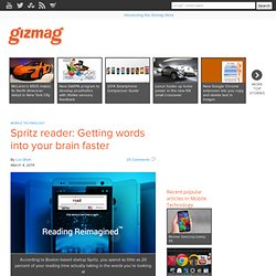Spritz reader: Getting words into your brain faster