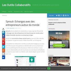 Sproutr. Echangez avec des entrepreneurs autour du monde - Les Outils Collaboratifs