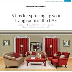 5 tips for sprucing up your living room in the UAE