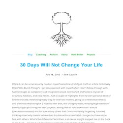 Exploring the art and science of conscious living. - Blog - 30 Days Will Not Change Your Life