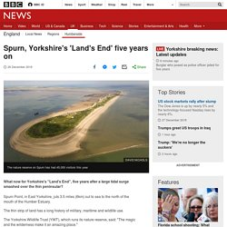 Spurn, Yorkshire's 'Land's End' five years on