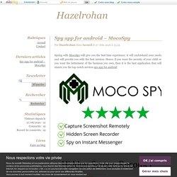 Spy app for android – MocoSpy - Hazelrohan
