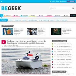 Spyboat : des drones aquatiques venus de Savoie pour mesurer la qualité des eaux
